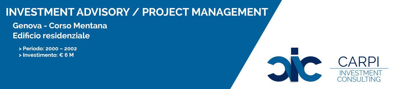 INVESTMENT ADVISORY / PROJECT MANAGEMENT GENOVA CORSO MENTANA EDIFICIO RESIDENZIALE PERIODO: ( 2000 – 2002 ) INVESTIMENTO: € 6 M
