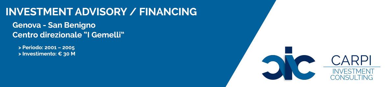 INVESTMENT ADVISORY / FINANCING GENOVA S.BENIGNO CENTRO DIREZIONALE I GEMELLI PERIODO: ( 2001 – 2005 ) INVESTIMENTO: € 30 M