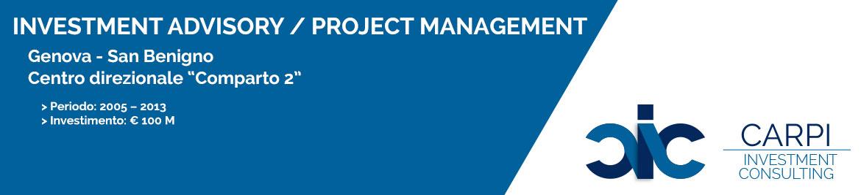 INVESTMENT ADVISORY / PROJECT MANAGEMENT GENOVA S.BENIGNO CENTRO DIREZIONALE COMPARTO 2 PERIODO: ( 2005 – 2013 ) INVESTIMENTO: € 100 M