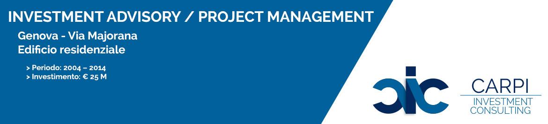 INVESTMENT ADVISORY / PROJECT MANAGEMENT GENOVA VIA MAJORANA EDIFICIO RESIDENZIALE PERIODO: ( 2004 – 2014 ) INVESTIMENTO: € 25 M