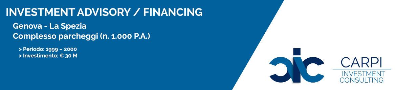 INVESTMENT ADVISORY / FINANCING GENOVA – LA SPEZIA COMPLESSO PARCHEGGI ( n. 1.000 P.A. ) PERIODO: ( 1990 – 2000 ) INVESTIMENTO: € 20 M