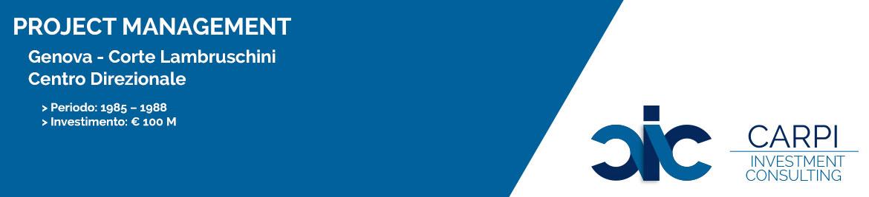 PROJECT MANAGEMENT GENOVA CORTE LAMBRUSCHINI CENTRO DIREZIONALE PERIODO: ( 1985 – 1988 ) INVESTIMENTO: € 100 M