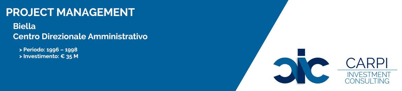 PROJECT MANAGEMENT BIELLA CENTRO DIREZIONALE AMMINISTRATIVO PERIODO: ( 1996 – 1998 ) INVESTIMENTO: € 35 M