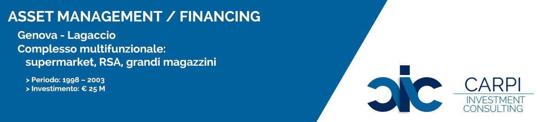ASSET MANAGEMENT / FINANCING GENOVA LAGACCIO COMPLESSO MULTIFUNZIONALE ( SUPERMAKET / RSA / GRANDI MAGAZZINI ) PERIODO:  ( 1998 – 2003 ) INVESTIMENTO: € 25 M
