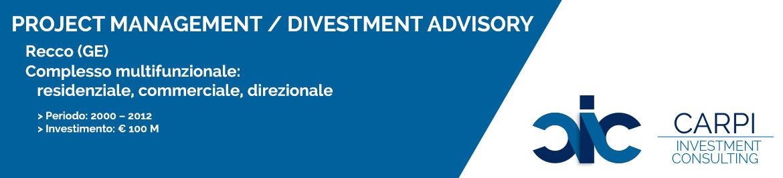 PROJECT MANAGEMENT / DIVESTMENT ADVISORY RECCO ( GE ) COMPLESSO MULTIFUNZIONALE ( RESIDENZIALE / COMMERCIALE / DIREZIONALE ) PERIODO: ( 2000 – 2012 ) INVESTIMENTO: € 100 M